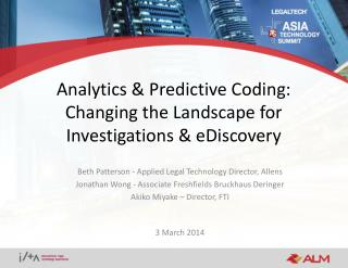 Analytics & Predictive Coding: Changing the Landscape for  Investigations & eDiscovery