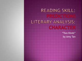 Reading Skill:  Predictions Literary Analysis:  Character