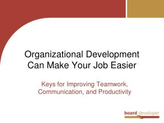 Organizational Development Can Make Your Job Easier