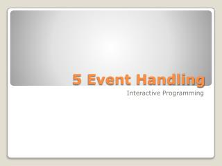 5 Event  Handling