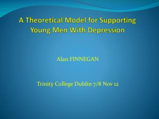 A Theoretical  Model for Supporting Young Men With Depression