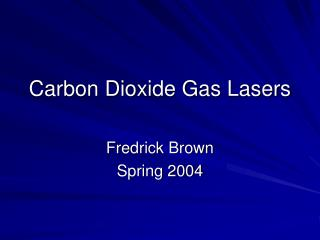 Carbon Dioxide Gas Lasers