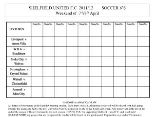 SHELFIELD UNITED F.C. 2011/12        SOCCER 6'S Weekend of  7 th /8 th  April