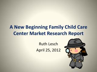 A New Beginning Family Child Care Center Market Research Report