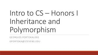 Intro to CS � Honors I Inheritance and Polymorphism
