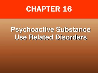 Psychoactive Substance Use Related Disorders