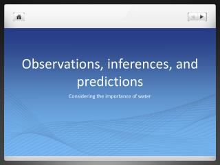 Observations, inferences, and predictions