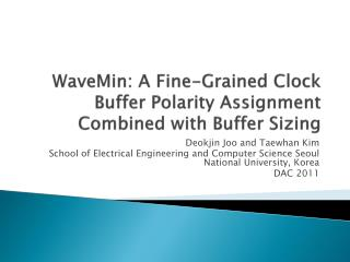 WaveMin : A Fine-Grained Clock Buffer  Polarity Assignment  Combined with Buffer Sizing