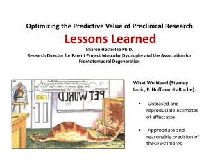Optimizing the Predictive Value of Preclinical Research Lessons Learned Sharon Hesterlee Ph.D.
