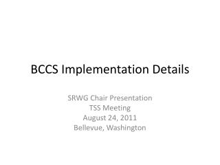BCCS Implementation Details