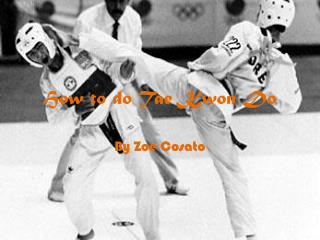 How to do Tae Kwon Do
