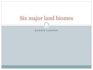 Six major land biomes