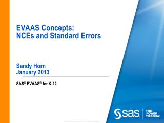 EVAAS Concepts: NCEs and Standard Errors Sandy Horn January 2013