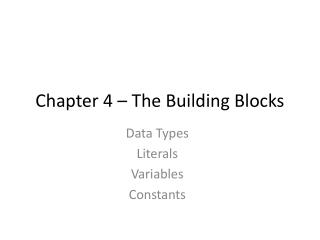 Chapter 4 – The Building Blocks