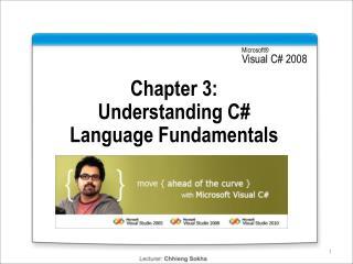 Chapter  3:  Understanding  C #  Language Fundamentals