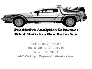 Predictive Analytics  Software:  What  Statistics Can Do for  You