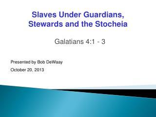 Galatians 4:1 - 3
