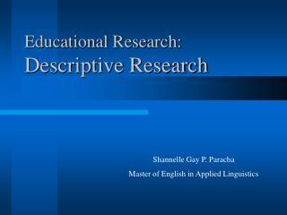 Educational Research:              Descriptive Research