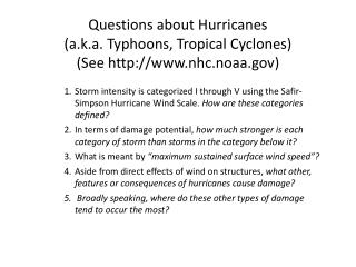 Questions about Hurricanes  (a.k.a. Typhoons, Tropical Cyclones) (See  nhc.noaa )
