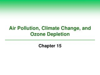 Air Pollution, Climate Change, and Ozone Depletion