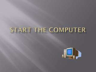Start the Computer