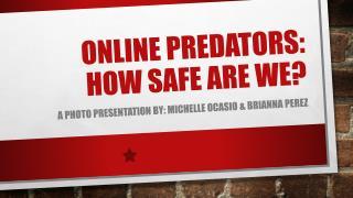 Online predators: how safe are we?