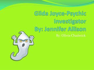 Gilda Joyce-Psychic Investigator By: Jennifer Allison