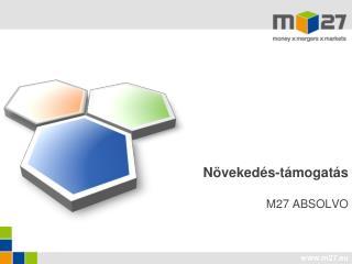Növekedés-támogatás M27 ABSOLVO