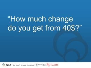 �How much change do you get from 40$?�