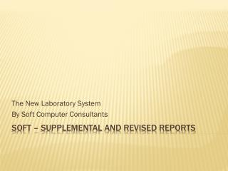 Soft – supplemental and revised reports