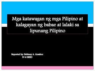 Mga katawagan ng mga  Pilipino at  kalagayan ng babae  at  lalaki sa lipunang  Pilipino
