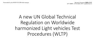 Transmitted by the  WLTP UN  GTR draft manager  	Informal document  GRPE-67-07