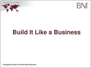 Build It Like a Business