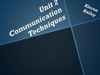 Unit 2 Communication Techniques