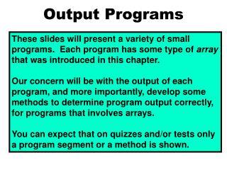Output Programs