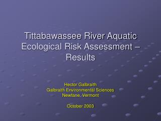 Tittabawassee River Aquatic Ecological Risk Assessment   Results