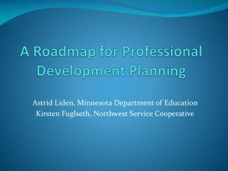 A Roadmap for Professional Development Planning