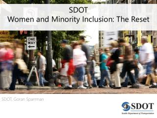 SDOT  Women and Minority Inclusion: The Reset