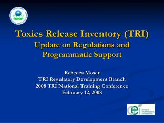 Toxics Release Inventory TRI  Update on Regulations and Programmatic Support