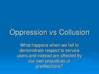 Oppression  vs  Collusion