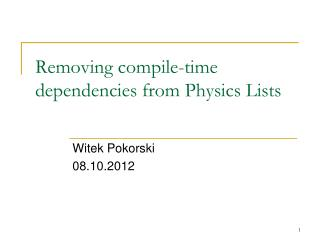 Removing compile-time dependencies from Physics Lists