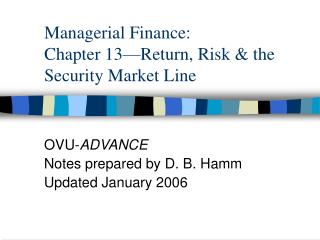 Managerial Finance: Chapter 13 Return, Risk  the Security Market Line