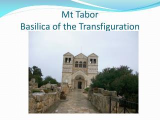 Mt Tabor  Basilica of the Transfiguration