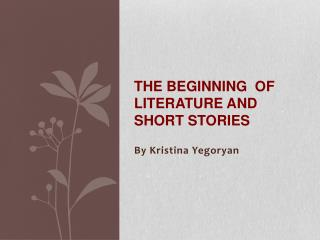 The Beginning  of Literature and Short Stories