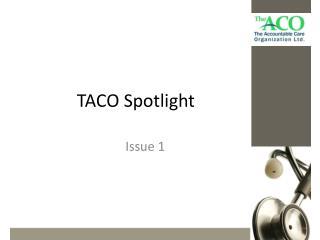 TACO Spotlight