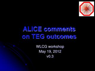 ALICE comments on TEG outcomes