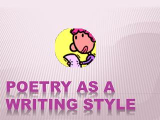 Poetry as a writing style
