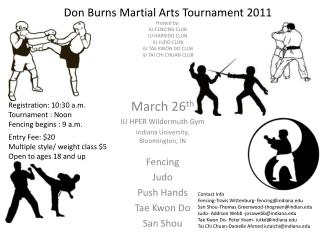 March 26 th IU HPER  Wildermuth  Gym Indiana University, Bloomington, IN Fencing  Judo  Push Hands