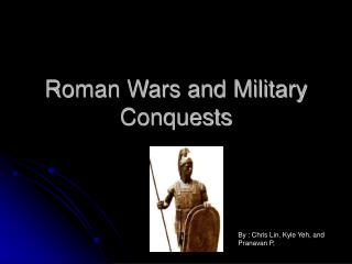 Roman Wars and Military Conquests