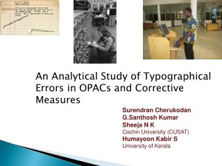 An Analytical Study of Typographical Errors in  OPACs  and Corrective Measures